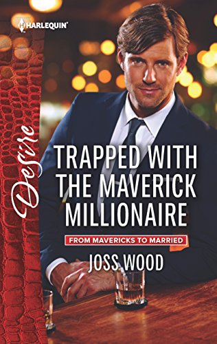 9780373734672: Trapped with the Maverick Millionaire (From Mavericks to Married)