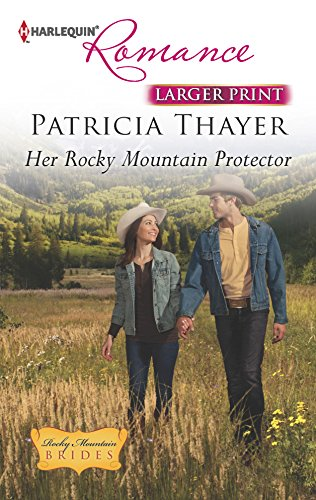 Her Rocky Mountain Protector: Patricia Thayer
