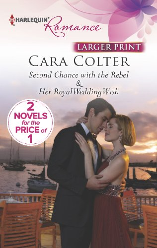 Second Chance with the Rebel / Her Royal Wedding Wish (Harlequin Romance #4377) (Larger Print)...
