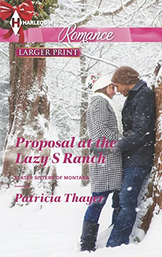 9780373742646: Proposal at the Lazy S Ranch (Slater Sisters of Montana)