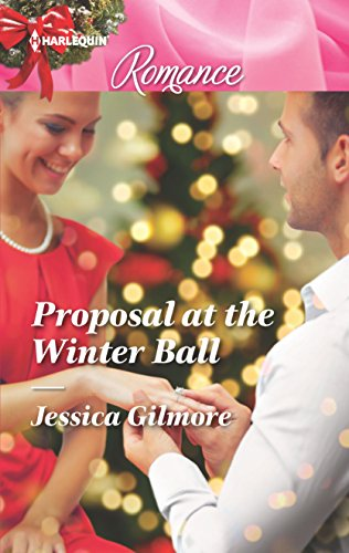 Proposal at the Winter Ball (Harlequin Romance): Gilmore, Jessica