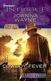 9780373746101: Cowboy Fever (Harlequin Larger Print Intrigue)