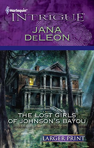 9780373746521: The Lost Girls of Johnson's Bayou