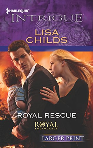 Royal Rescue (Harlequin Intrigue (Larger Print)): Childs, Lisa