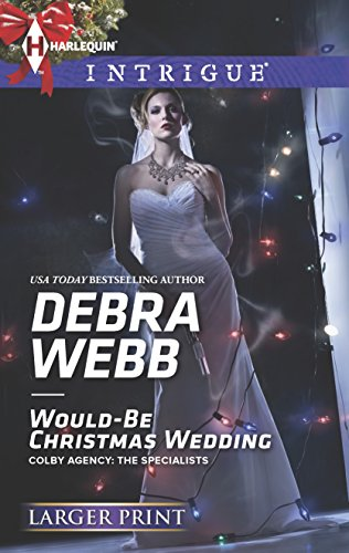 Would-Be Christmas Wedding (Harlequin LP Intrigue\Colby Agency: The Specialists) (0373747772) by Webb, Debra