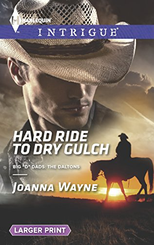 9780373748259: Hard Ride to Dry Gulch (Big 'D' Dads: The Daltons)