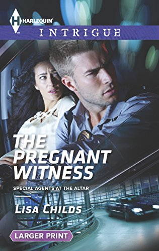The Pregnant Witness (Special Agents at the Altar): Childs, Lisa