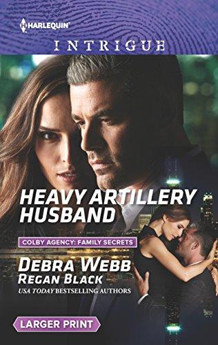 9780373749539: Heavy Artillery Husband (Colby Agency: Family Secrets)