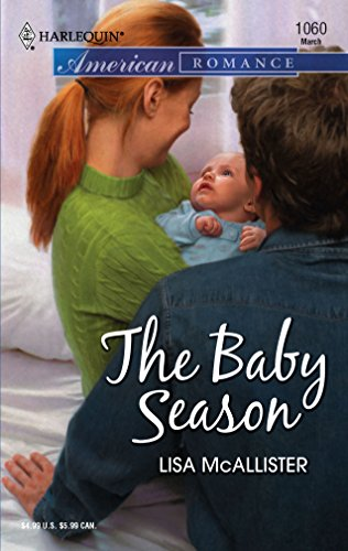 9780373750641: The Baby Season (Harlequin American Romance)
