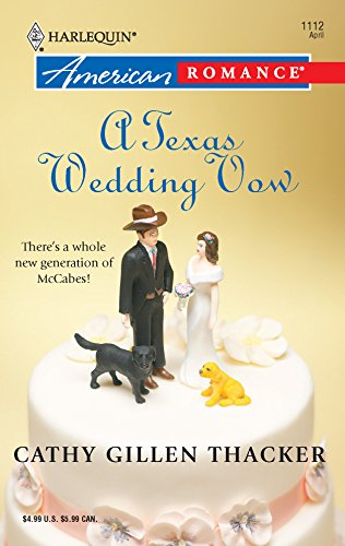 A Texas Wedding Vow : The McCabes : Next Generation (Harlequin American Romance #1112)