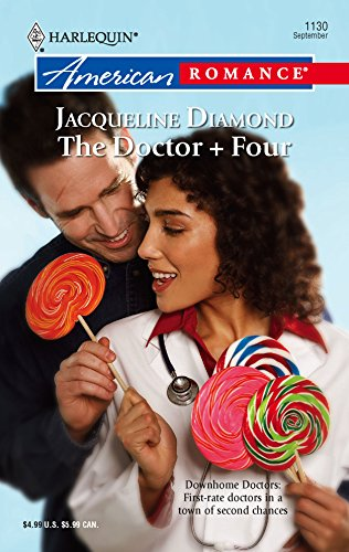 9780373751341: The Doctor + Four (Harlequin American Romance)