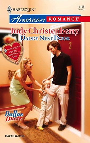 Daddy Next Door : Dallas Duets (Harlequin American Romance #1145)