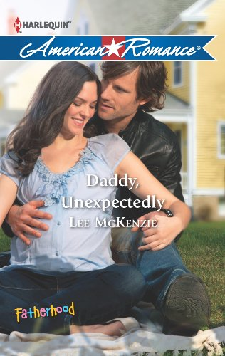 9780373754564: Daddy, Unexpectedly (Harlequin American Romance)