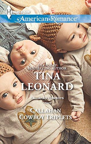 Callahan Cowboy Triplets (Callahan Cowboys) (9780373754694) by Leonard, Tina