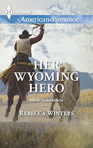 9780373754755: Her Wyoming Hero (Harlequin American Romance\Daddy Dude Ranch)
