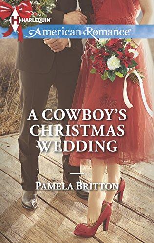 A Cowboy's Christmas Wedding (Harlequin American Romance): Pamela Britton