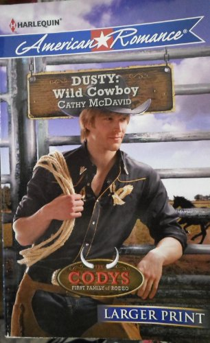 Dusty: Wild Cowboy (The Codys: First Family of Rodeo): Harlequin