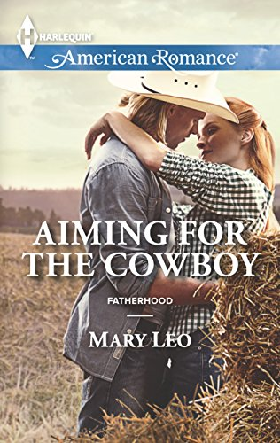9780373755127: Aiming for the Cowboy (Fatherhood)