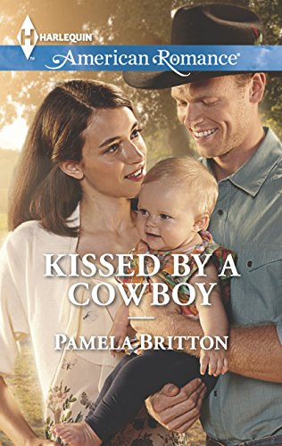 Kissed by a Cowboy (Harlequin American Romance): Pamela Britton