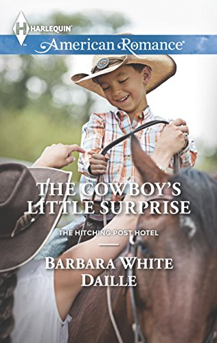 The Cowboy's Little Surprise (The Hitching Post Hotel): White Daille, Barbara
