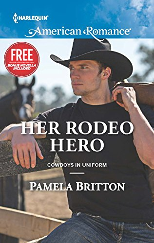 Her Rodeo Hero (Cowboys in Uniform): Britton, Pamela