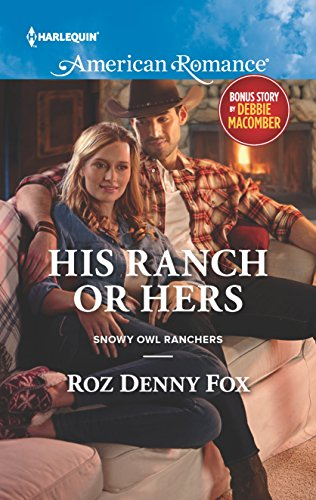 His Ranch or Hers: An Anthology (Snowy: Roz Denny Fox,