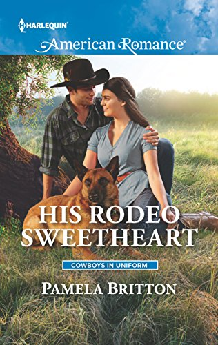 9780373756117: His Rodeo Sweetheart (Cowboys in Uniform)