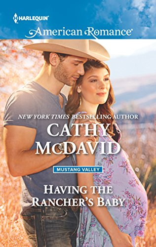 9780373756216: Having the Rancher's Baby (Mustang Valley)