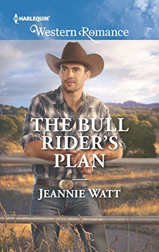The Bull Rider's Plan (Montana Bull Riders): Jeannie Watt