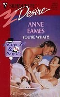 9780373760251: You're What? (Bachelors and Babies, Book 3) (Silhouette Desire, No 1025)