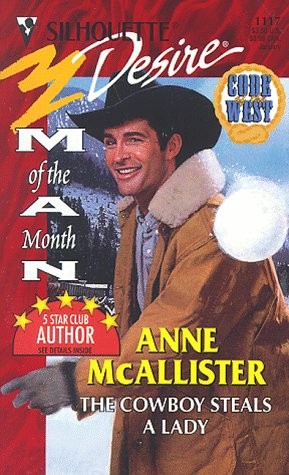 The Cowboy Steals A Lady (Man Of: Anne McAllister