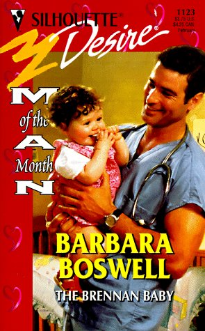 The Brennan Baby (Man Of The Month) (Silhouette Desire #1123): Boswell, Barbara