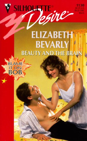 9780373761302: Beauty And The Brain (Blame It On Bob) (Desire #1130)