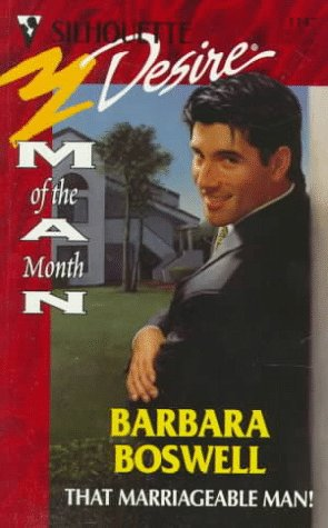 That Marriageable Man! (Man Of The Month) (Desire) (0373761473) by Barbara Boswell
