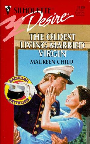 9780373761807: Oldest Living Married Virgin (The Bachelor Battalion) (Silhouette Desire)