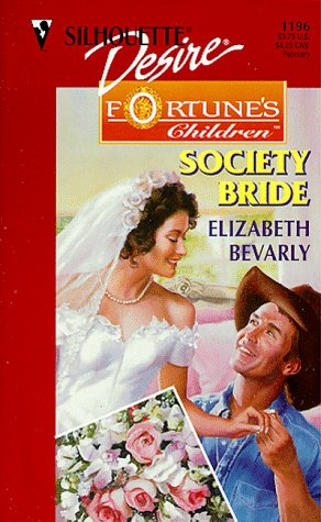 Society Bride (Fortune's Children: The Brides) (Silhouette Desire, 1196) (0373761961) by Elizabeth Bevarly