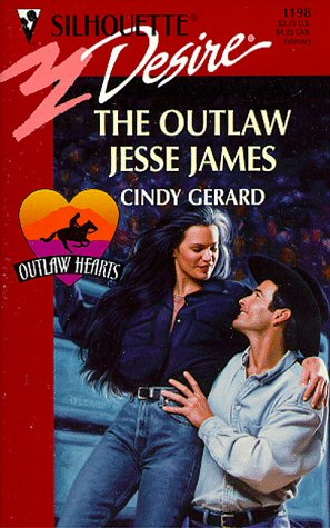 Outlaw Jesse James (Outlaw Hearts) (Silhouette Desire): Cindy Gerard
