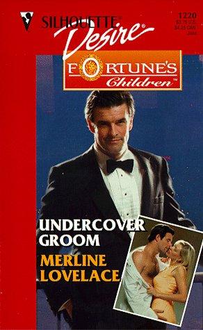 9780373762200: Undercover Groom (Fortune's Children The Brides) (Silhouette Desire)