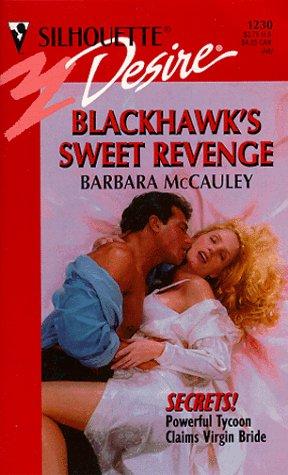 9780373762309: Blackhawk'S Sweet Revenge (Secrets) (Silhouette Desire)