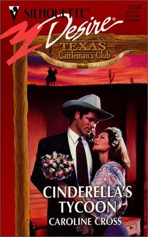 9780373762385: Cinderella'S Tycoon (Texas Cattleman'S Club) (Silhouette Desire)