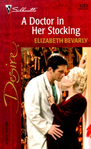 A Doctor in Her Stocking : From Here to Maternity (Silhouette Desire #1252)