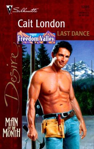 9780373762859: Last Dance (Silhouette Desire, No. 1285) (Freedom Valley)