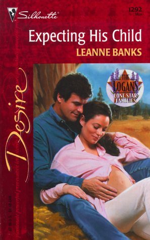 9780373762927: Expecting His Child (Lone Star Families: The Logans) (Desire, 1292)