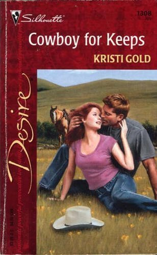 Cowboy For Keeps (Desire, 1308): Kristi Gold