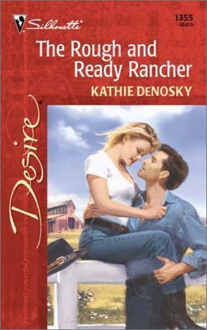 Rough And Ready Rancher (0373763557) by Kathie Denosky