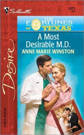 A Most Desirable M.D. (The Fortunes Of Texas: The Lost Heirs) (Silhouette Desire, No 1371) (0373763719) by Anne Marie Winston