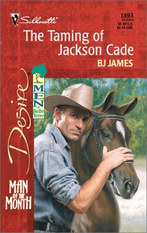 Taming of Jackson Cade (Men of Belle: BJ James