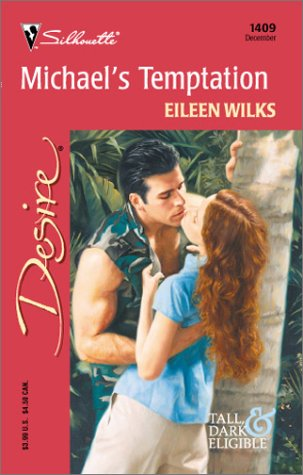 Michael's Temptation (Tall, Dark & Eligible) (Silhouette Desire) (9780373764099) by Eileen Wilks