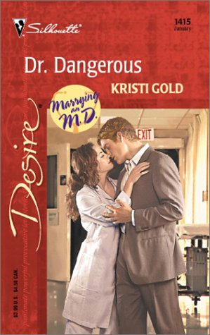 9780373764150: Dr. Dangerous (Marrying An M.D.) (Harlequin Desire)