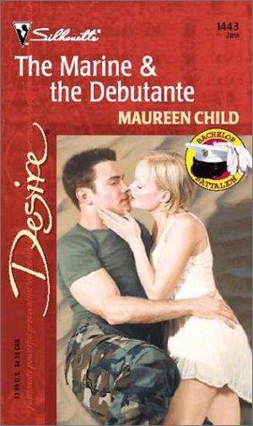 9780373764433: The Marine & The Debutante (Bachelor Battalion) (Harlequin Desire)